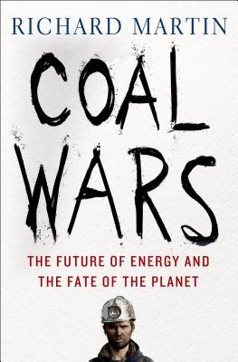 Coal Wars By Martin, Richard