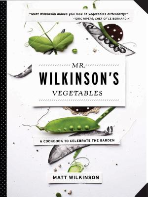 Mr. Wilkinson's Vegetables By Wilkinson, Matt
